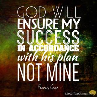 Francis-Chan-Christian-Quote-God-Will-Ensure-My-Success