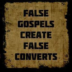 fale gospel false converts