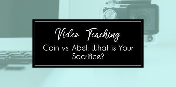 Sacrifice bible study, Romans 12 1 and 2, Cain and Abel summary
