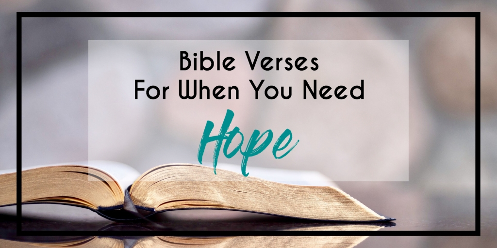 Bible verses about hope, bible verses about hope in hard times, bible verses with the word hope,